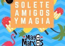 """MAGO MARCOS: """"Solete Amigos y Magia"""""""